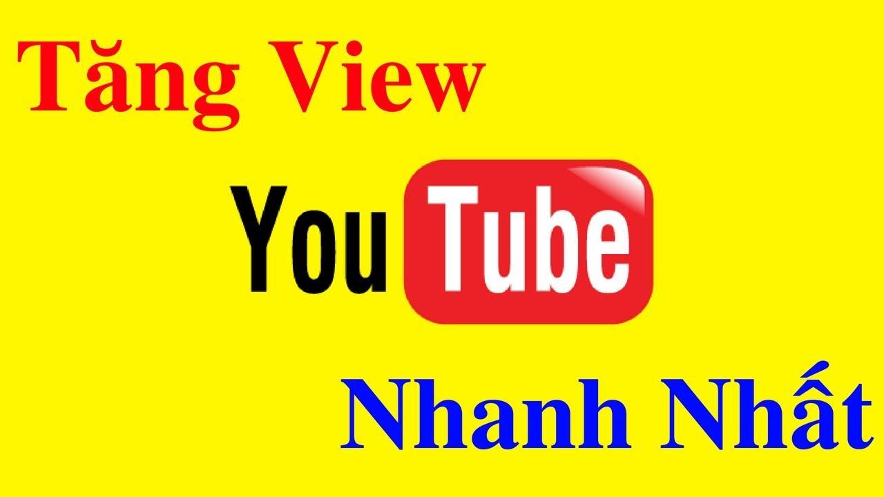 tăng view youtube nhanh chóng